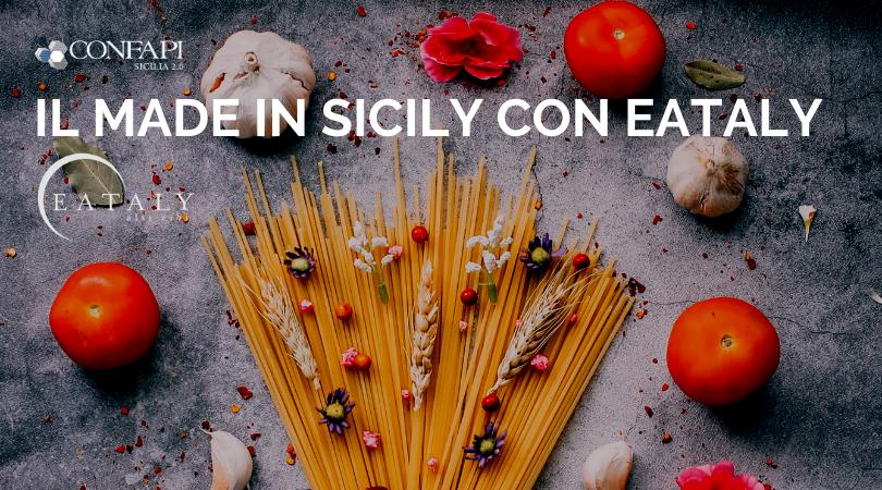 Eataly e Confapi Sicilia insieme per promuovere prodotti e mestieri Made in Sicily all'estero